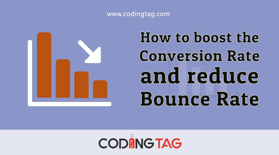How to boost the Conversion Rate and reduce Bounce Rate