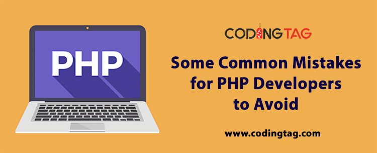 Some Common Mistakes for PHP Developers to Avoid