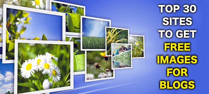 Top 30 Sites to Get Free Photos for Blogs