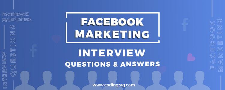 Facebook Marketing Interview Questions