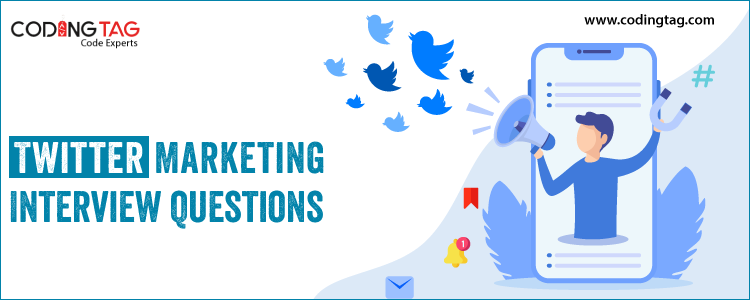 Twitter Marketing Interview Questions