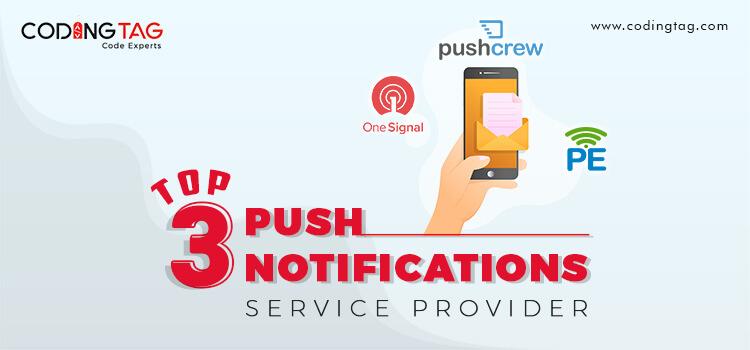 Top 3 Push Notifications Service Provider