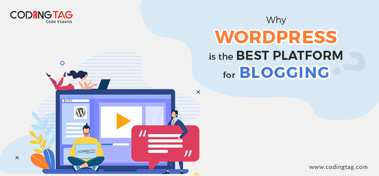Why WordPress is the best platform for Blogging?
