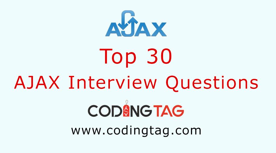 Ajax Interview Questions | Top 30 Ajax Interview Questions : Coding Tag