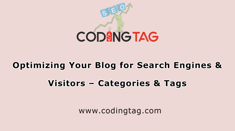 Optimizing Your Blog for Search Engines & Visitors – Categories & Tags