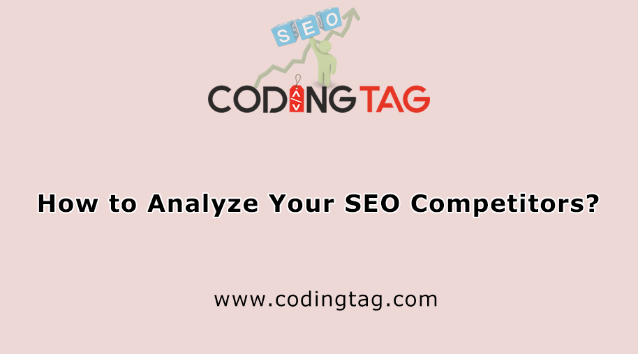How to Analyze Your SEO Competitors?