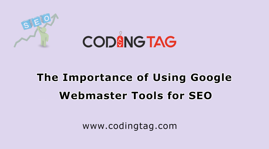The Importance of Using Google Webmaster Tools for SEO