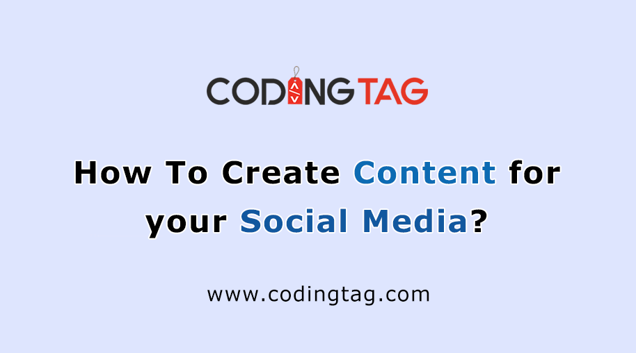 How To Create Content for Your Social Media?