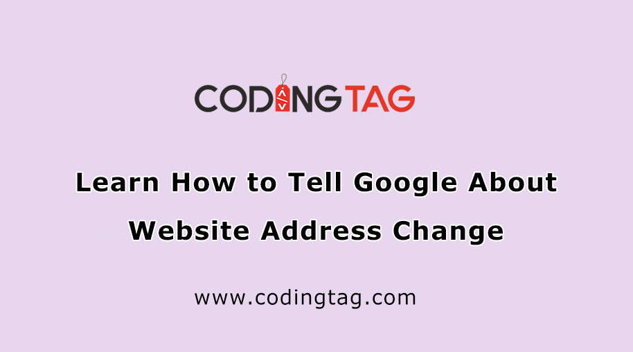 Learn How to Tell Google About Website Address Change
