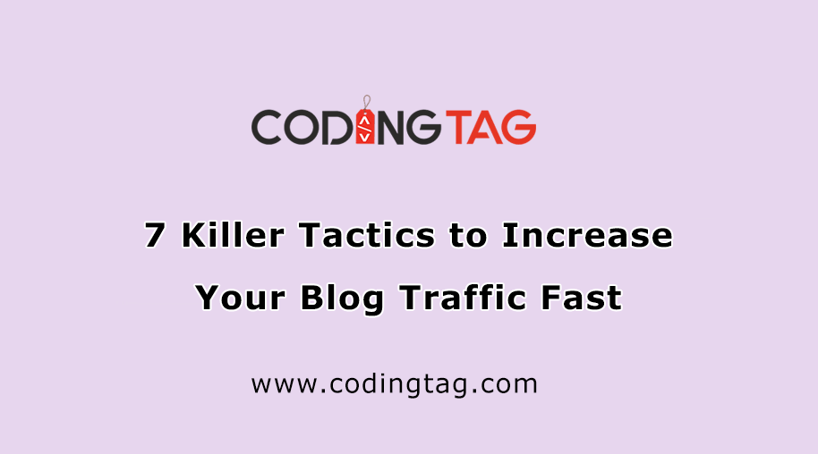 7 Killer Tactics to Increase Your Blog Traffic Fast