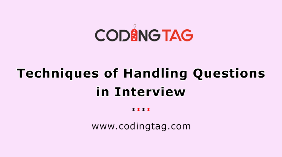 Techniques of Handling Questions in Interview