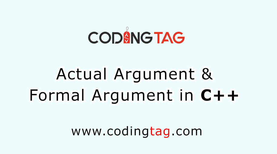 Actual Argument and Formal Argument in C++
