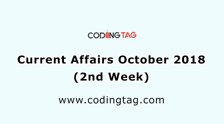 Current Affairs October 2018 (2nd Week)