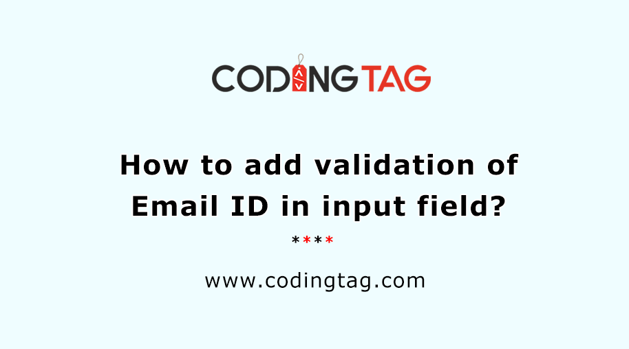 How to add validation of email id in input field ?