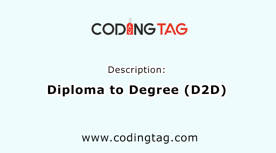 Diploma to Degree (D2D)