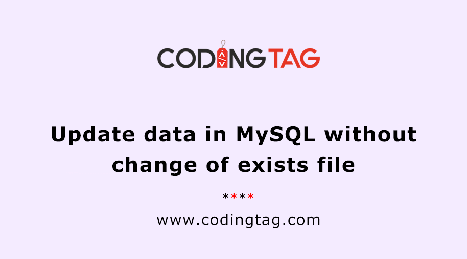 Update data in MySQL without change of exists file