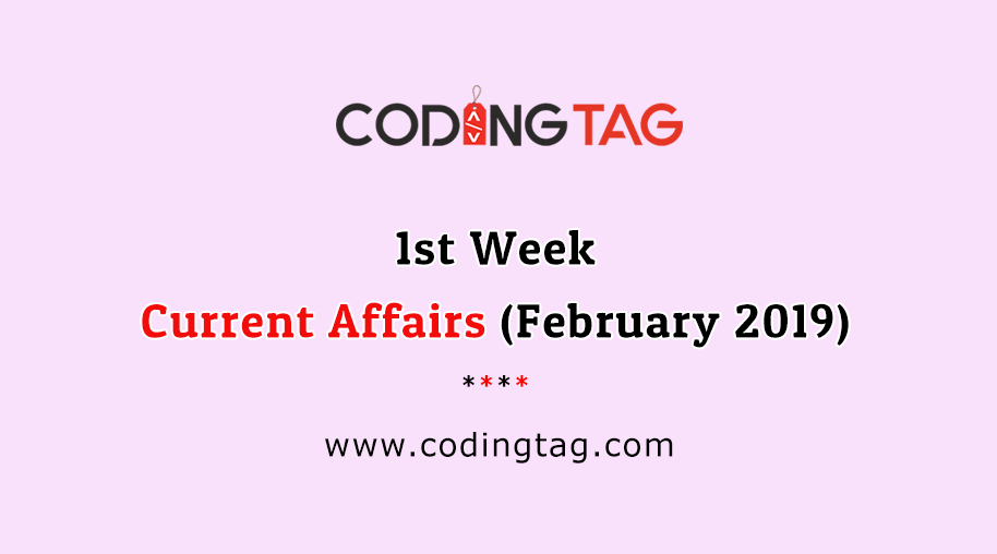 CURRENT AFFAIRS FEBRUARY 2019 (1st WEEK)
