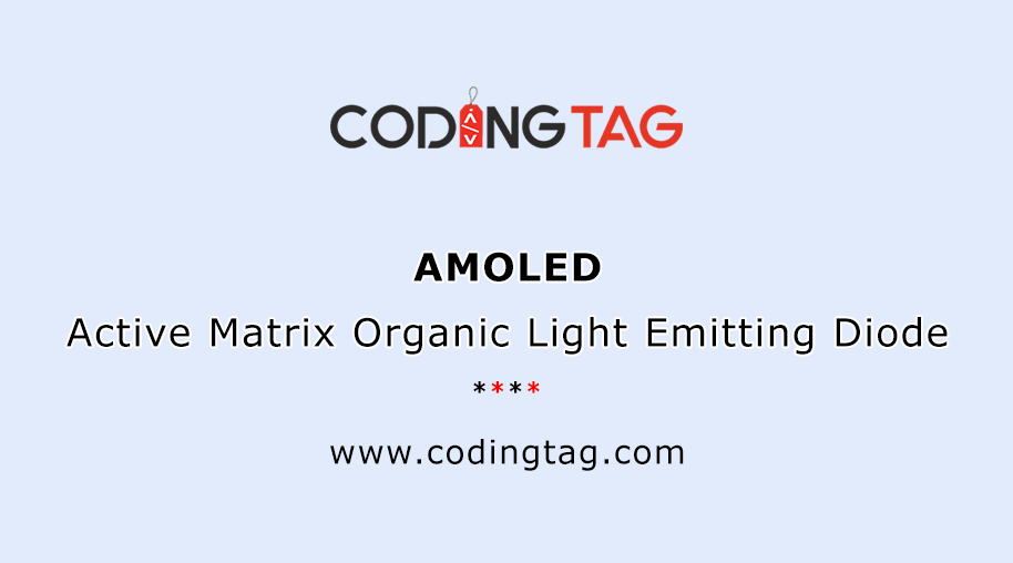 Active Matrix Organic Light Emitting Diode (AMOLED)
