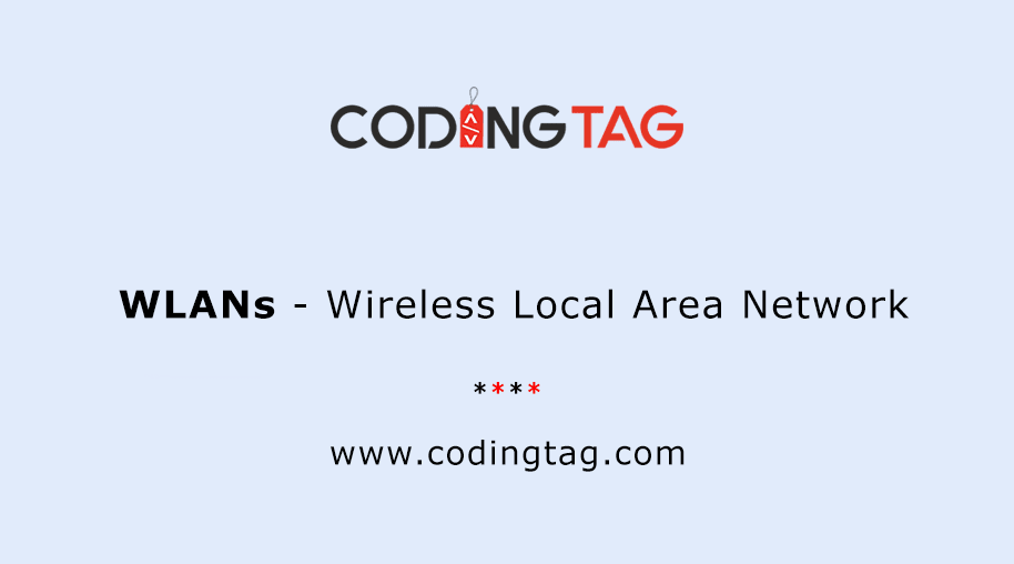 Wireless Local Area Network (WLANs)