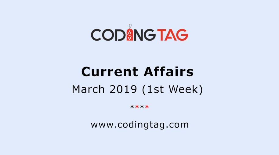Current Affairs March 2019 (1st Week)