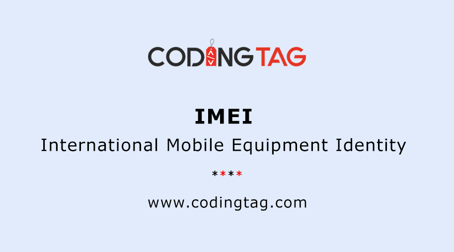 International Mobile Equipment Identity (IMEI)