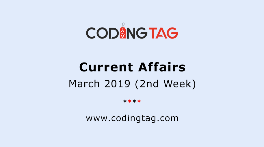 Current Affairs March 2019 (2nd Week)