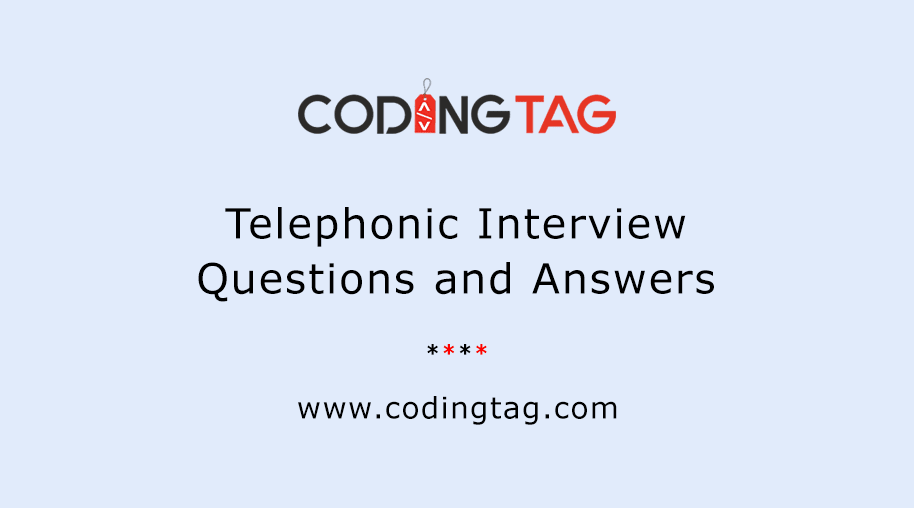 Telephonic Interview Questions and Answers