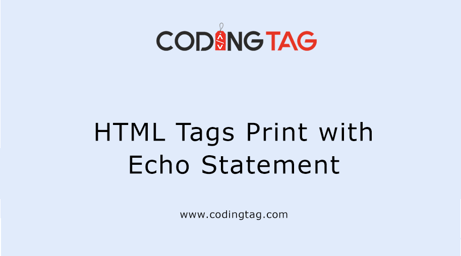 HTML Tags Print with PHP Echo Statement