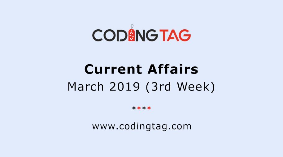 Current Affairs March 2019 (3rd Week)