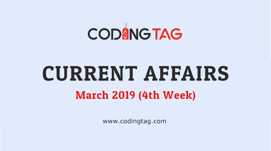Current Affairs March 2019 (4th Week)