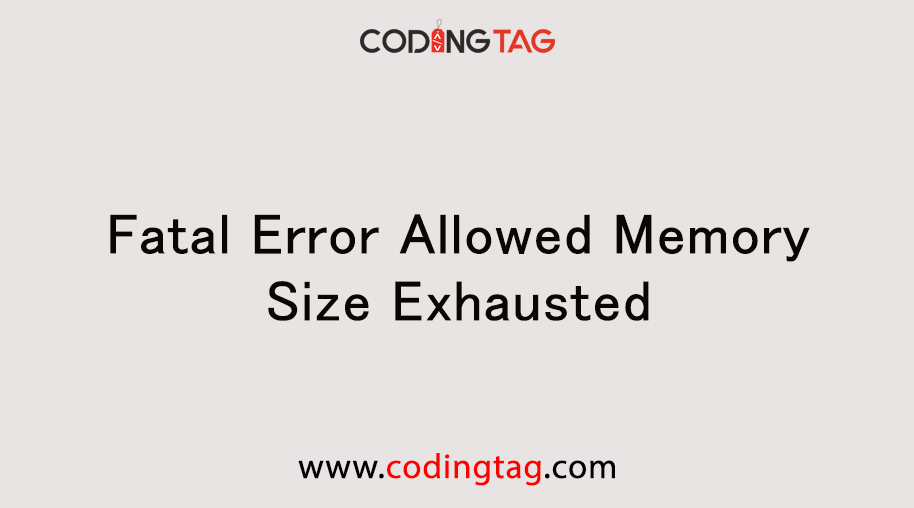 Fatal Error Allowed Memory Size Exhausted