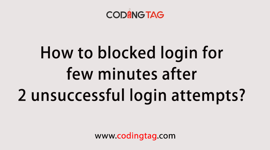 How to blocked login for few minutes after 2 unsuccessful login attempts?