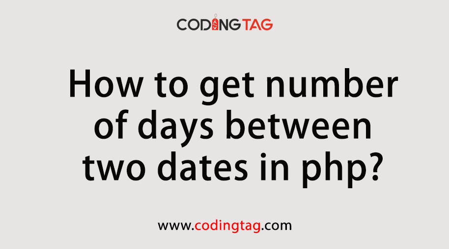 How to get number of days between two dates in php?