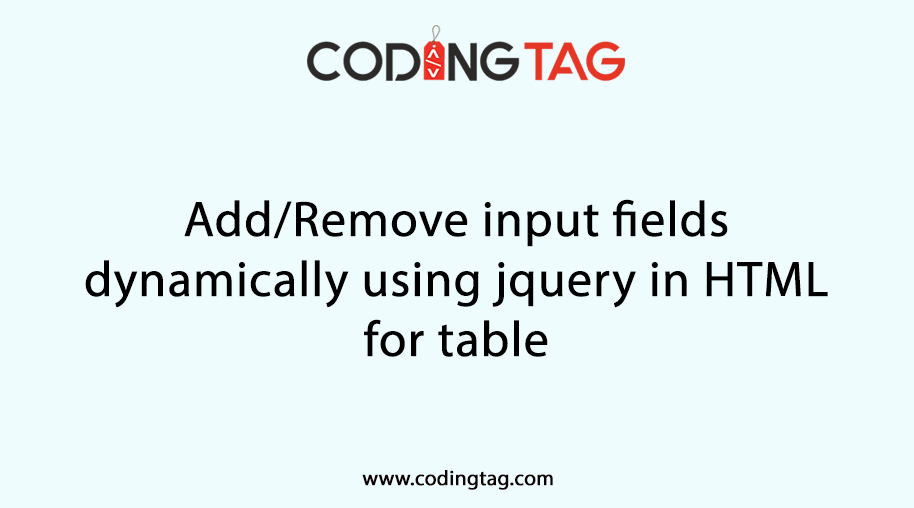 Add/Remove input fields dynamically using jquery in HTML for table