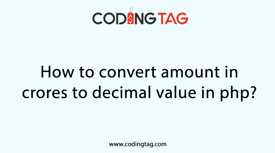 How to convert amount in crores to decimal value in php?