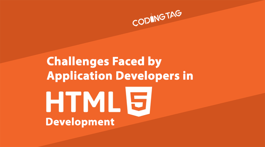 Challenges Faced by Application Developers in HTML5 Development