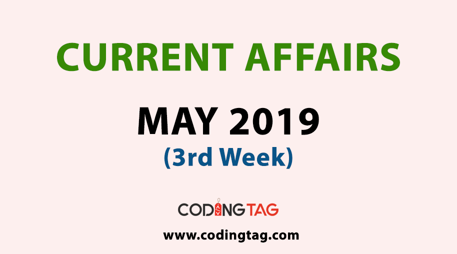 Current Affairs May 2019 (3rd Week)