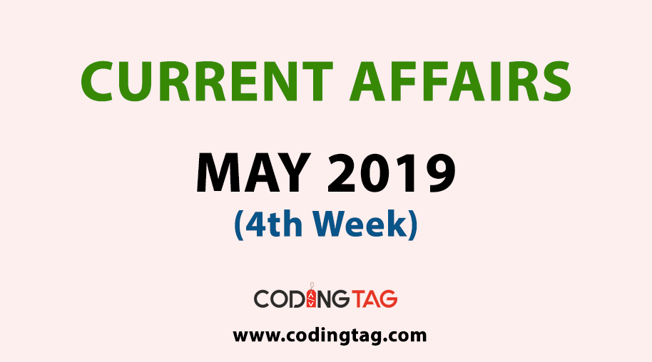 Current Affairs May 2019 (4th Week)