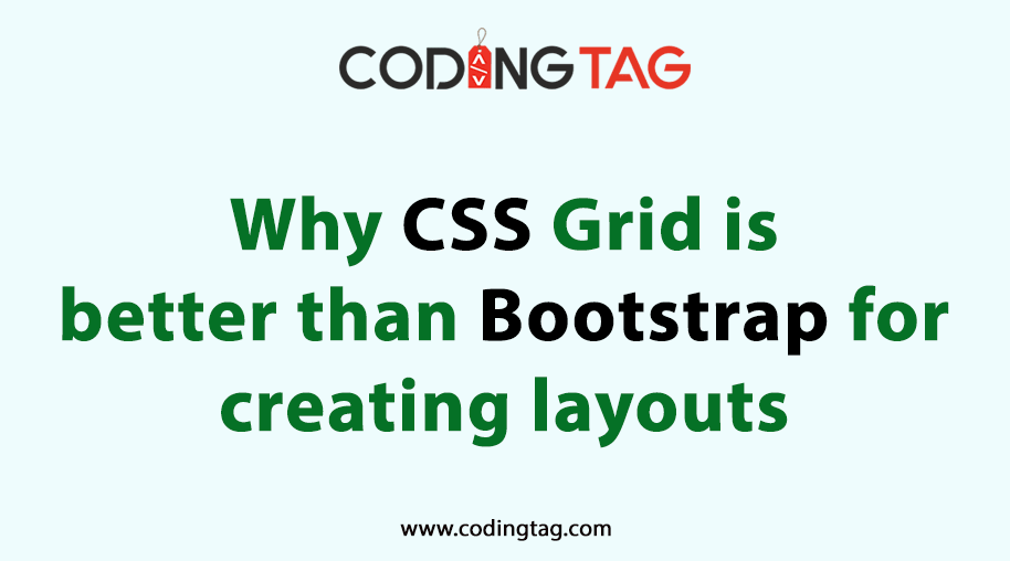 Why CSS Grid is better than Bootstrap for creating layouts