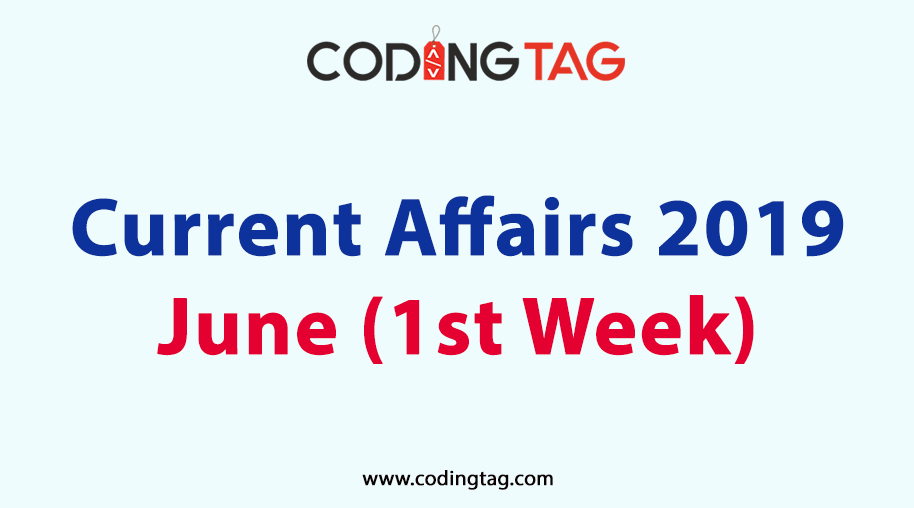 Current Affairs June 2019 (1st Week)