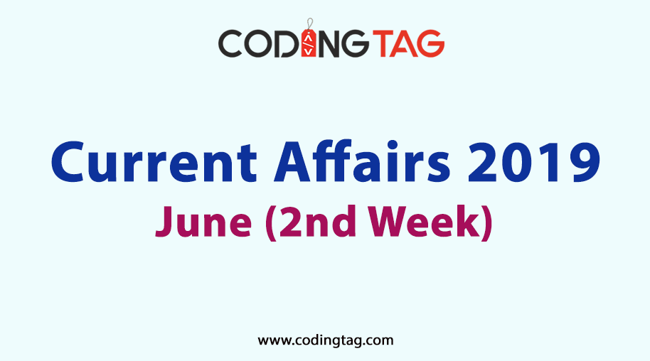 Current Affairs June 2019 (2nd Week)