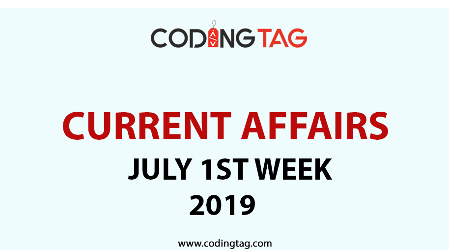 Current Affairs July 2019 (1st Week)