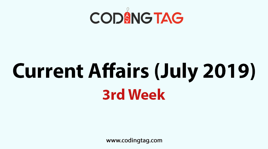Current Affairs July 2019 (3rd Week)