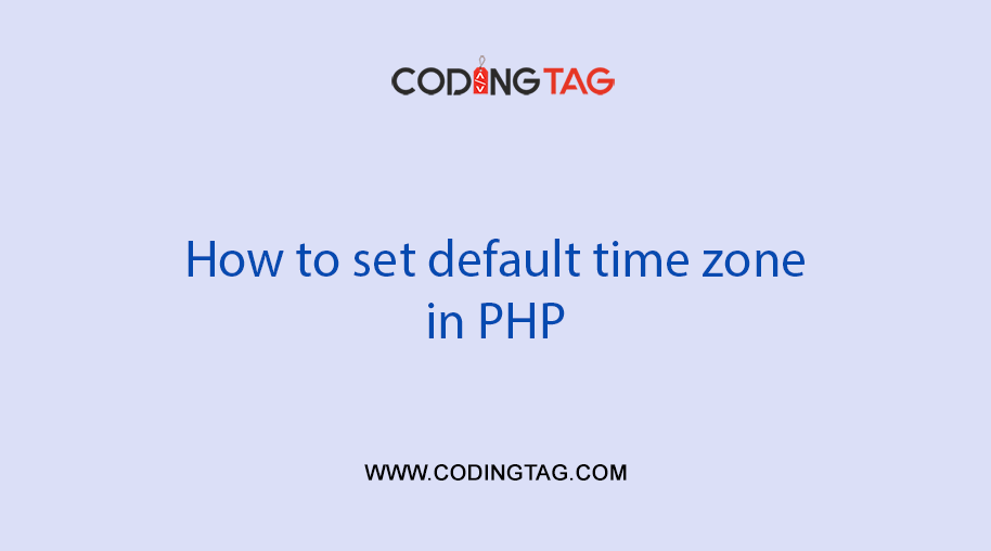 How to set default time zone in PHP