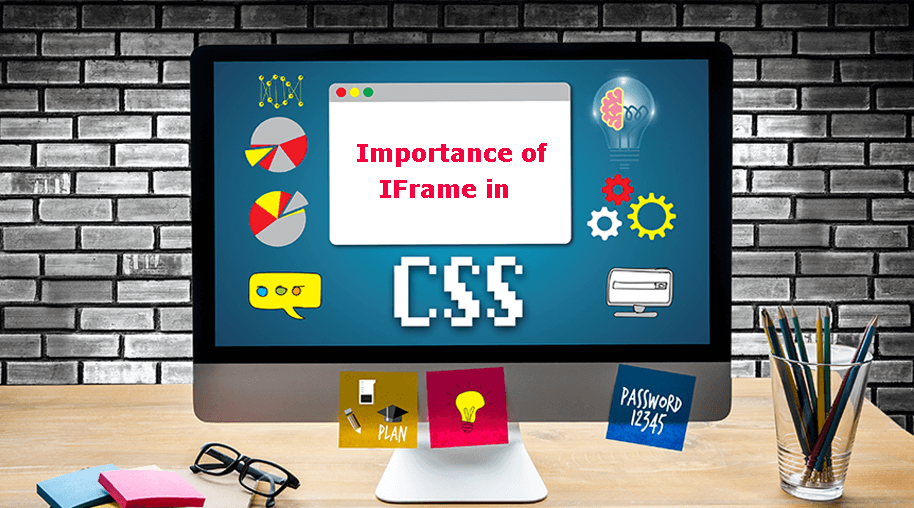 CSS and Importance of IFrame in CSS