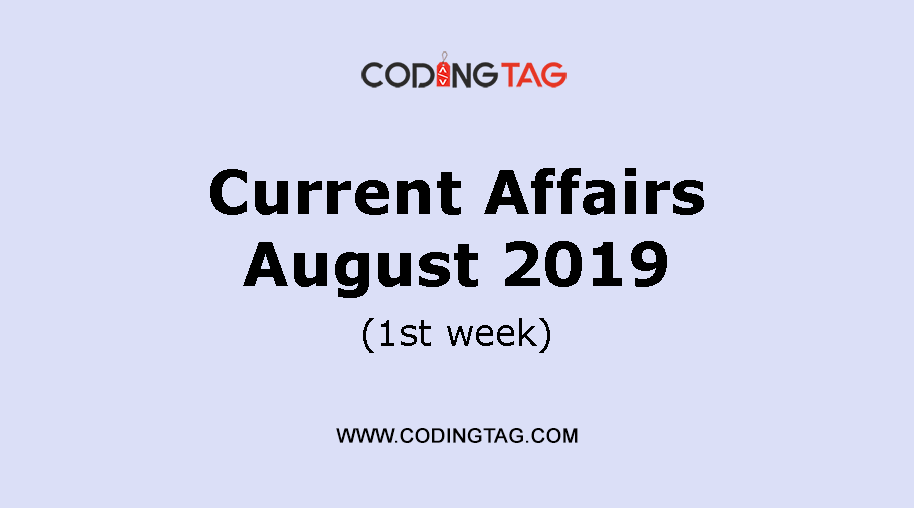 Current Affairs August 2019 (1st Week)