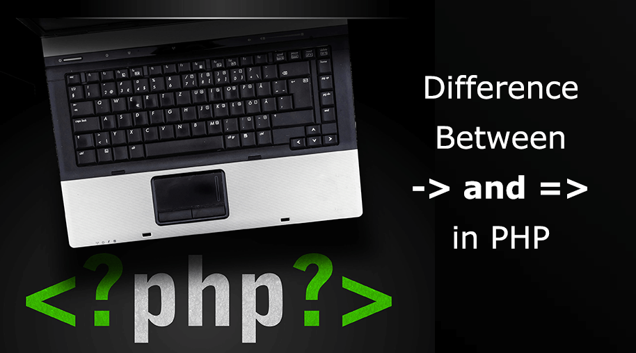 Difference between -> and => in PHP