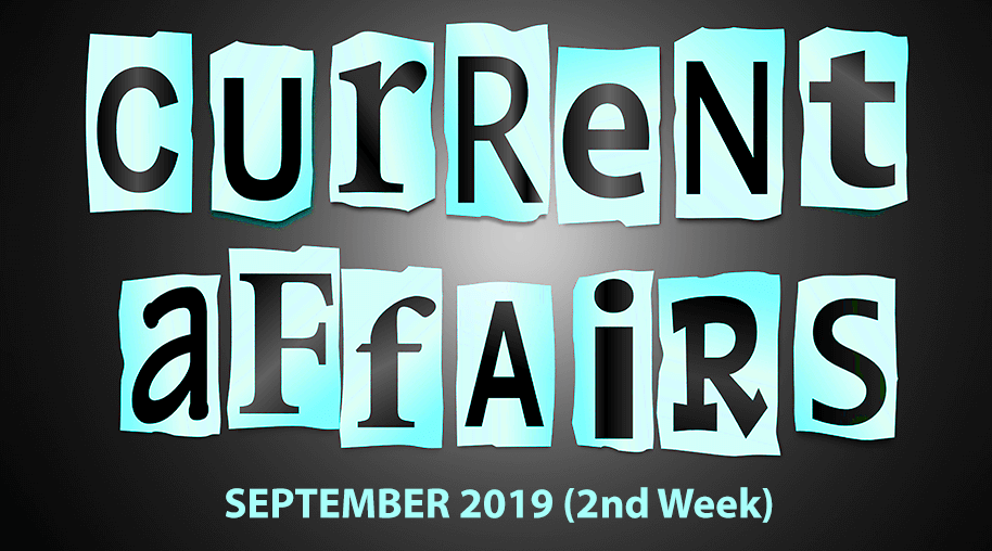 Current Affairs September 2019 (2nd Week)