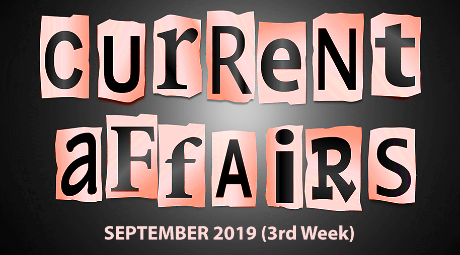 Current Affairs September 2019 (3rd Week)