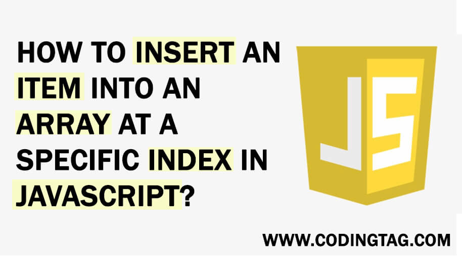 How to insert an item into an array at a specific index in JavaScript?